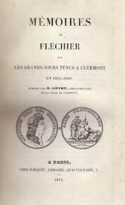 Memoires de Fléchier sur les Grands-Jours tenus a Clermont en 1665-1666 - Esprit Fléchier, B. Gonod