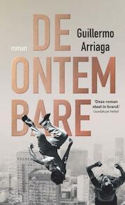 De ontembare - Guillermo Arriaga (ISBN 9789025450953)