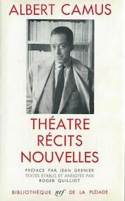 Théatre récits nouvelles - Albert Camus