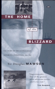 The Home of the Blizzard - Douglas Mawson (ISBN 9781862543775)