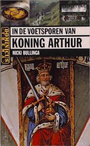 In de voetsporen van koning Arthur - N. Bullinga (ISBN 9789025733360)