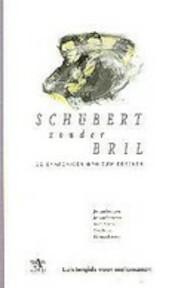 Schubert zonder bril - Jos van Leeuwen, Karolien Selhorst (ISBN 9789068531268)