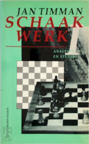 Schaakwerk 1 - Jan Timman (ISBN 9789035110854)