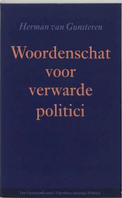 Woordenschat voor verwarde politici - Herman van Gunsteren (ISBN 9789055153664)