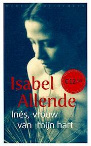 Ines, vrouw van mijn hart - Isabel Allende (ISBN 9789028423909)