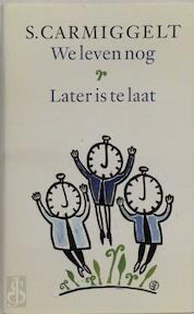 We leven nog & Later is te laat - Simon Carmiggelt, S. Carmiggelt (ISBN 9789029509350)