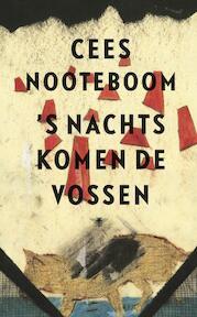 s' Nachts komen de vossen - Cees Nooteboom (ISBN 9789023438700)