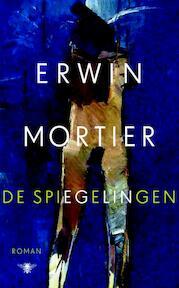De spiegelingen - Erwin Mortier (ISBN 9789023477914)