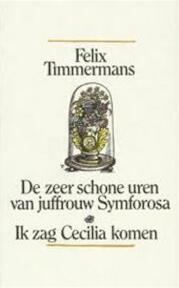 De zeer schone uren van juffrouw Symforosa, begijntjen - Felix Timmermans, A. Keersmaekers (ISBN 9789061527220)