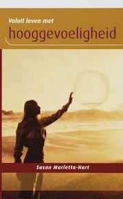 Voluit leven met hooggevoeligheid - Susan Marletta-Hart (ISBN 9789025956714)