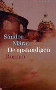 De opstandigen - Sándor Márai (ISBN 9789028420007)