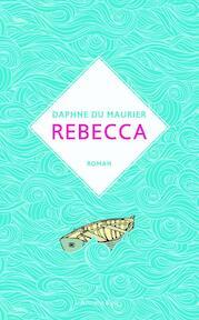 Rebecca - Daphne Du Maurier (ISBN 9789047203896)