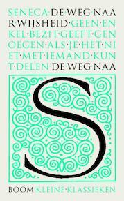 De weg naar wijsheid - Lucius Annaeus Seneca (ISBN 9789089536198)
