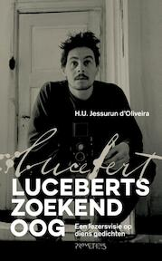 Luceberts zoekend oog - Ulli Jessurun d'Oliveira (ISBN 9789044629934)