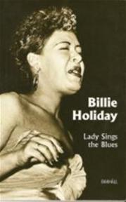 Lady sings the blues - Billie Holiday (ISBN 9789067661638)