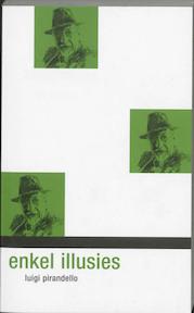Enkel illusies - Luigi Pirandello, R. Stanisci (ISBN 9789064036736)