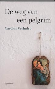 De weg van een pelgrim - C. Verhulst (ISBN 9789062710737)