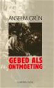 Gebed als ontmoeting - A. Grun (ISBN 9789070092665)