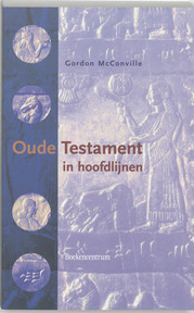 Oude Testament in hoofdlijnen - Gordon Mcconville (ISBN 9789023908463)