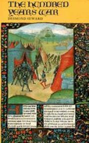 The Hundred Years War - English in France, 1337-1453 - Desmond Seward (ISBN 9780094648807)