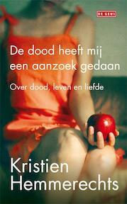 De dood heeft mij een aanzoek gedaan - Kristien Hemmerechts (ISBN 9789044518313)