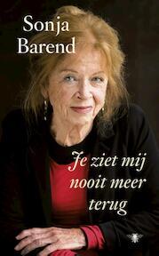 Je ziet mij nooit meer terug - Sonja Barend (ISBN 9789023449782)