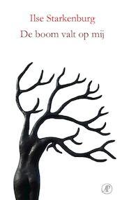 De boom valt op mij - Ilse Starkenburg (ISBN 9789029511780)