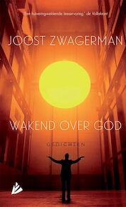 Wakend over God - Joost Zwagerman (ISBN 9789048845415)