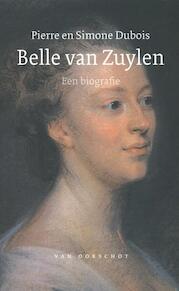 Zonder vaandel Belle van Zuylen 1740 1805 - Pierre Dubois, Simone Dubois (ISBN 9789028242289)