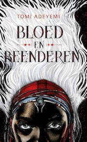 Bloed en beenderen - Tomi Adeyemi (ISBN 9789402701081)