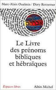 Le livre des prénoms bibliques et hébraïques - Marc-Alain Ouaknin, Dory Rotnemer (ISBN 9782226094100)