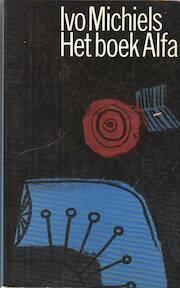 Het boek alfa - Ivo Michiels