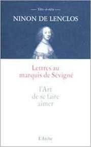 Lettres au marquis de Sévigné ou l'art de se faire aimer - Ninon de Lenclos (ISBN 9782851814371)