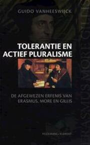 Tolerantie en actief pluralisme - Guido Vanheeswijck (ISBN 9789028949102)