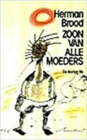 Zoon van alle moeders - Herman Brood (ISBN 9789023446576)