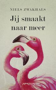 Jij smaakt naar meer - Niels Zwakhals (ISBN 9789044637748)