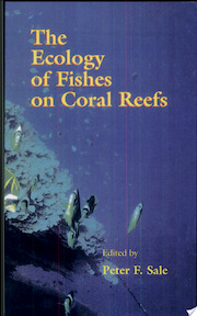 The Ecology of Fishes on Coral Reefs - Peter F. Sale (ISBN 9780126151817)