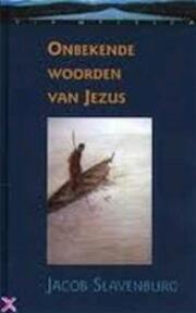 Onbekende woorden van Jezus - Jacob Slavenburg (ISBN 9789069634548)