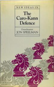 New Ideas in the Caro-Kann Defence - Jon Speelman (ISBN 9780713469158)