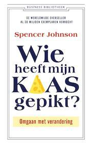 Wie heeft mijn kaas gepikt? - Spencer Johnson, Kenneth Blanchard (ISBN 9789047012566)