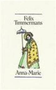 Anna-Marie - Felix Timmermans, A. Keersmaekers (ISBN 9789061525318)