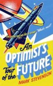 Optimist's Tour of the Future - Mark Stevenson (ISBN 9781846683572)