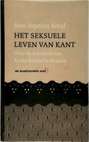 HET SEKSUELE LEVEN VAN KANT - J.b. Botul (ISBN 9789039109007)