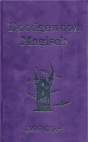 Doodgewoon magisch - Debi Gliori (ISBN 9789064940514)