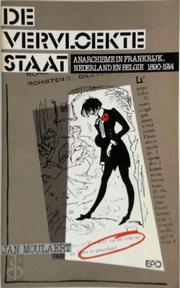De vervloekte staat : anarchisme in Frankrijk, Nederland en België 1890 - 1914 - Jan Moulaert (ISBN 9789064455025)