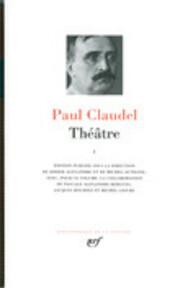Théatre I - Paul Claudel