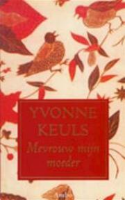 Mevrouw mijn moeder - Yvonne Keuls (ISBN 9789026315848)