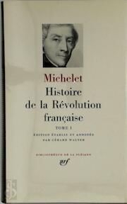 Histoire de la révolution Française - Tome I - Michelet