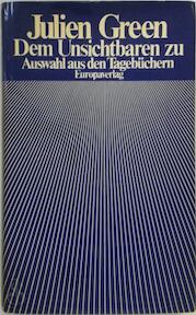 Dem Unsichtbaren zu - Julien Green (ISBN 9783203505596)