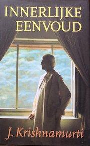 Innerlijke eenvoud - J. Krishnamurti (ISBN 9789069634135)